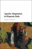 Apache Adaptation to Hispanic Rule (eBook, ePUB)