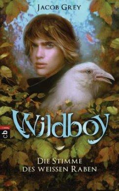 Die Stimme des weißen Raben / Wildboy Bd.1 (Män...