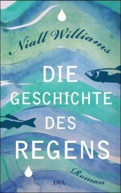 Die Geschichte des Regens (Mängelexemplar) - Williams, Niall