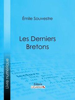 Les Derniers Bretons (eBook, ePUB) - Souvestre, Emile; Ligaran