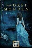 Unter den drei Monden / Monde-Saga Bd.1 (eBook, ePUB)