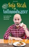 Soja-Steak an Vollmondwasser (eBook, ePUB)