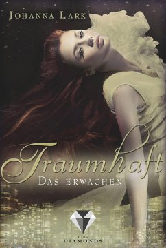Das Erwachen / Traumhaft Bd.1 (eBook, ePUB) - Lark, Johanna