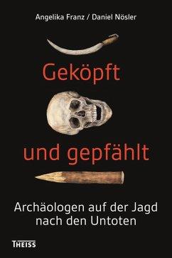 Geköpft und gepfählt (eBook, ePUB) - Franz, Angelika; Nösler, Daniel