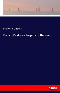 Francis Drake - a tragedy of the sea - Mitchell, Silas Weir