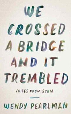 WE CROSSED A BRIDGE & IT TREMB - Pearlman, Wendy