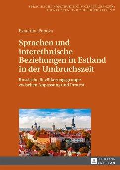 Sprachen und interethnische Beziehungen in Estland in der Umbruchszeit - Popova, Ekaterina