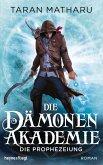 Die Prophezeiung / Die Dämonenakademie Bd.3 (eBook, ePUB)
