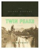 The Secret History of Twin Peaks (eBook, ePUB)