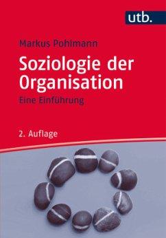 Soziologie der Organisation - Pohlmann, Markus