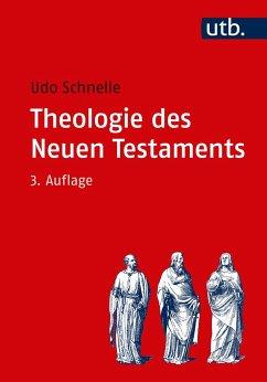 Theologie des Neuen Testaments - Schnelle, Udo