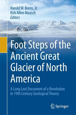 Foot Steps of the Ancient Great Glacier of North America - Borns, Harold W.; Maasch, Kirk Allen