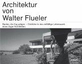 Architektur von Walter Flueler