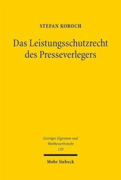 Das Leistungsschutzrecht des Presseverlegers - Koroch, Stefan