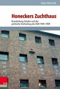 Honeckers Zuchthaus - Wunschik, Tobias