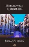 El mundo tras el cristal azul (eBook, ePUB)