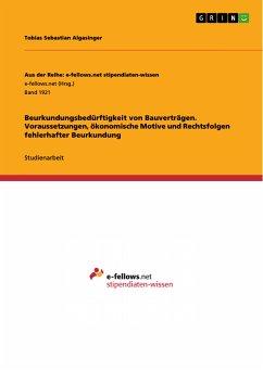 Beurkundungsbedürftigkeit von Bauverträgen. Voraussetzungen, ökonomische Motive und Rechtsfolgen fehlerhafter Beurkundung (eBook, PDF)