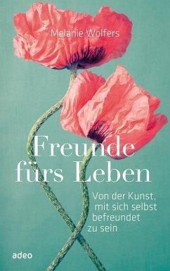 Freunde fürs Leben (eBook, ePUB) - Wolfers, Melanie