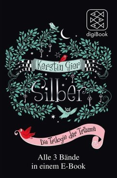 Silber - Die Trilogie der Träume / Silber Trilogie Bd.1-3