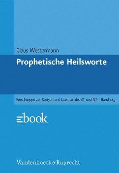 Prophetische Heilsworte im Alten Testament. Von Claus Westermann. (= Forschungen zur Religion und Literatur des Alten und Neuen Testaments, Band 145).
