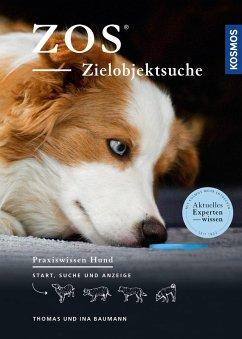 ZOS - Zielobjektsuche (eBook, PDF) - Baumann, Ina; Baumann, Thomas