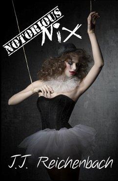 Notorious Nix (Nix Series, #2) (eBook, ePUB) - Reichenbach, J. J.