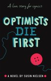 Optimists Die First (eBook, ePUB)