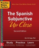 Practice Makes Perfect: The Spanish Subjunctive Up Close, Second Edition