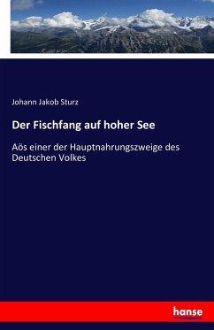 9783743315860 - Johann Jakob Sturz: Der Fischfang Auf Hoher See - Buch