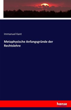 9783743315969 - Kant, Immanuel: Metaphysische Anfangsgründe der Rechtslehre - Buch