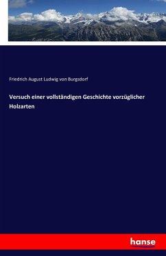 9783743315242 - Burgsdorf, Friedrich August Ludwig von: Versuch einer vollständigen Geschichte vorzüglicher Holzarten - Buch