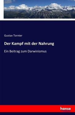 9783743313811 - Gustav Tornier: Der Kampf mit der Nahrung - Buch