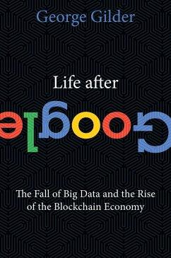 Life After Google - Gilder, George