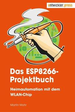Das ESP8266-Projektbuch - Mohr, Martin