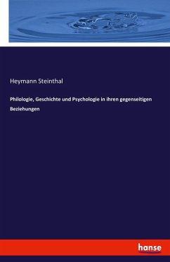 9783743315921 - Steinthal, Heymann: Philologie, Geschichte und Psychologie in ihren gegenseitigen Beziehungen - Buch