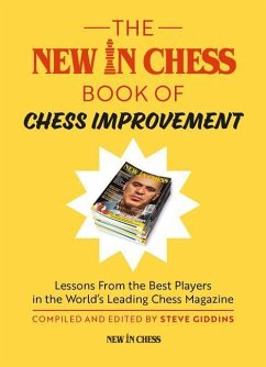 The New in Chess Book of Chess Improvement: Les...