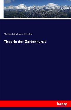 9783743315129 - Hirschfeld, Christian Cajus Lorenz: Theorie der Gartenkunst - Buch