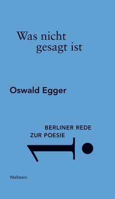 Was nicht gesagt ist (eBook, PDF) - Egger, Oswald