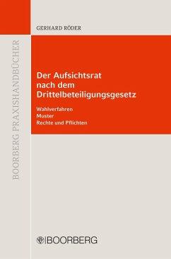 Der Aufsichtssrat nach dem Drittbeteiligungsgesetz (eBook, PDF) - Röder, Gerhard