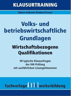 Volks- und betriebswirtschaftliche Grundlagen - Fresow, Reinhard