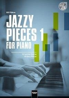 Jazzy Pieces 1 For Piano (inkl. Audio-CD) - Führe, Uli