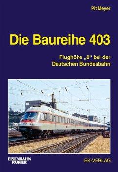 Die Baureihe 403 - Meyer, Pit