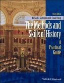 The Methods and Skills of History (eBook, PDF)