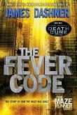 The Fever Code (Maze Runner, Book Five; Prequel) (eBook, ePUB)