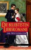 Die beliebtesten Liebesromane der Weltliteratur (15 Titel in einem Buch - Vollständige deutsche Ausgaben) (eBook, ePUB)
