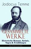 Gesammelte Werke: Historische Romane, Krimis, Sagen & Erzählungen (Über 470 Titel in einem Buch) (eBook, ePUB)