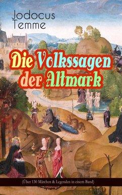 Die Volkssagen der Altmark (Über 130 Märchen & Legenden in einem Band) (eBook, ePUB) - Temme, Jodocus