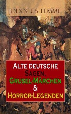 Alte deutsche Sagen, Grusel-Märchen & Horror-Legenden (eBook, ePUB)