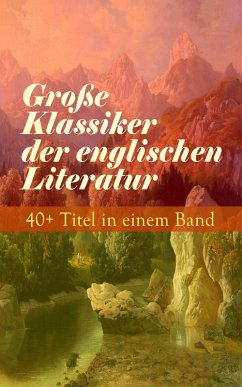 Große Klassiker der englischen Literatur: 40+ T...
