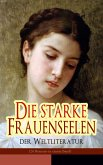 Die starke Frauenseelen der Weltliteratur (26 Romane in einem Band) (eBook, ePUB)